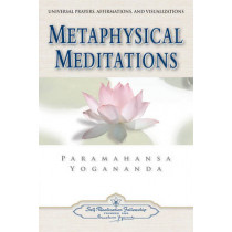 Metaphysical Meditations: Universal Prayers Affirmations and Visualisations by Paramahansa Yogananda, 9780876120415