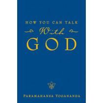 How You Can Talk with God by Paramahansa Yogananda, 9780876121603