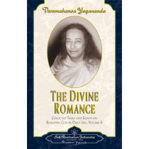 Divine Romance: Collected Talks and Essays on Realizing God in Daily Life Vol. 2 by Paramahansa Yogananda, 9780876122419