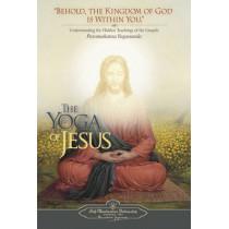 The Yoga of Jesus: Understanding the Hidden Teachings of the Gospels by Paramahansa Yogananda, 9780876125564