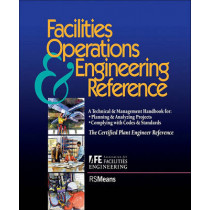 Facilities Operations and Engineering Reference: TheCertified Plant Engineer Reference by Association for Facilities Engineering, 9780876294628