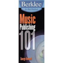 Music Publishing 101 by George Howard, 9780876390627