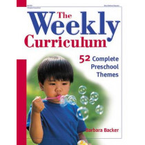 The Weekly Curriculum: 52 Complete Preschool Themes by Barbara Backer, 9780876592823