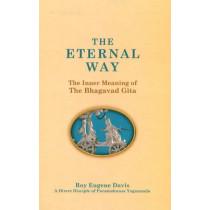 Eternal Way: The Inner Meaning of The Bhagavad Gita by Roy Eugene Davis, 9780877072485