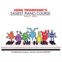 John Thompson's Easiest Piano Course: Part 1 - Book Only by John Thompson, 9780877180128