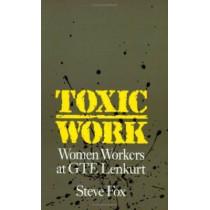 Toxic Work: Women Workers at GTE Lenkurt by Steve Fox, 9780877228950