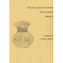 A.U.A. Language Center Thai Course: Book 2 by J. Marvin Brown, 9780877275077