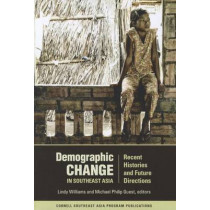 Demographic Change in Southeast Asia: Recent Histories and Future Directions by Lindy Williams, 9780877277576