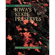 The Guide to Iowa's State Preserves: A Bur Oak Guide by Ruth Herzberg, 9780877457749