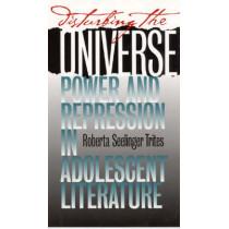 Disturbing the Universe: Power and Repression in Adolescent Literature by Roberta Seelinga Trites, 9780877458579