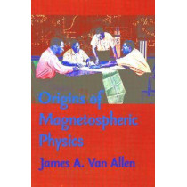Origins of Magnetospheric Physics by James A. Van Allen, 9780877459217