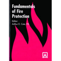 Fundamentals of Fire Protection by Arthur E. Cote, 9780877655954