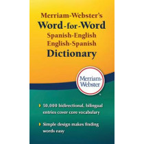 Merriam Webster's Word-for-Word Spanish-English Dictionary by Merriam-Webster, 9780877792970