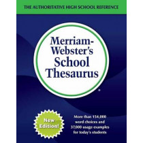 Merriam-Webster's School Thesaurus: Designed for Students Aged 14+ by Merriam-Webster Inc., 9780877793656