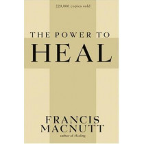 Power to Heal by Francis MacNutt, 9780877931331