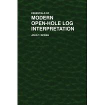 Essentials of Modern Open-Hole Log Interpretation by John T. Dewan, 9780878142330
