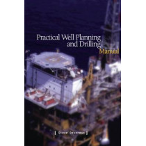 Practical Well Planning & Drilling Manual by Steve Devereux, 9780878146963