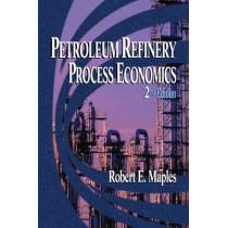 Petroleum Refinery Process Economics by Robert E. Maples, 9780878147793