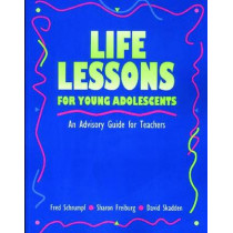 Life Lessons for Young Adolescents: An Advisory Guide for Teachers by Fred Schrumpf, 9780878223435