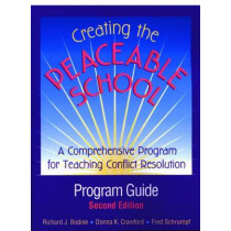 Creating the Peaceable School, Program Guide: A Comprehensive Program for Teaching Conflict Resolution by Richard J. Bodine, 9780878224760