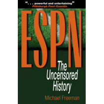 ESPN: The Uncensored History by Michael Freeman, 9780878332700