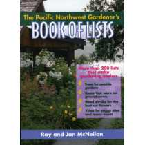 The Pacific Northwest Gardener's Book of Lists by Ray A. McNeilan, 9780878339563