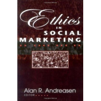 Ethics in Social Marketing by Alan R. Andreasen, 9780878408207