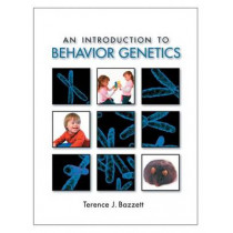 An Introduction to Behavior Genetics by Terence Bazzett, 9780878930494