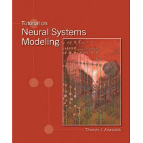 Tutorial on Neural Systems Modeling by Thomas J. Anastasio, 9780878933396