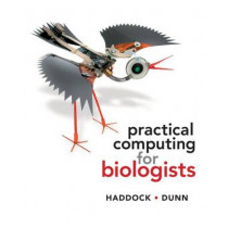 Practical Computing for Biologists by Steven H. D. Haddock, 9780878933914