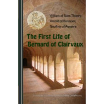 The First Life of Bernard of Clairvaux by William of Saint Thierry, 9780879071769