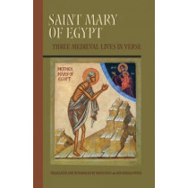Saint Mary Of Egypt: Three Medieval Lives in Verse by Ronald Pepin, 9780879072094