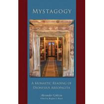Mystagogy: A Monastic Reading of Dionysius Areopagita by Alexander Golitzin, 9780879072506