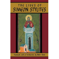 The Lives Of Simeon Stylites: Lives of Simeon Stylites by Robert Doran, 9780879075125