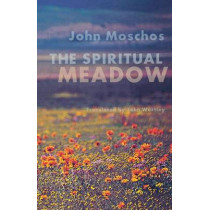The Spiritual Meadow: By John Moschos by John Wortley, 9780879075392