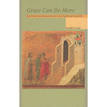Grace Can Do More: Spiritual Accompaniment and Spiritual Growth by Andre Louf, 9780879076955
