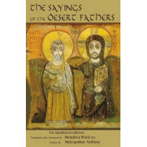 The Sayings Of The Desert Fathers: The Apophthegmata Patrum by Benedicta Ward, SLG, 9780879079598