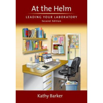 At the Helm: Leading Your Laboratory by Kathy Barker, 9780879698669