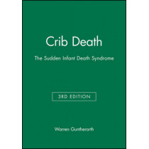 Crib Death: The Sudden Infant Death Syndrome by Warren Guntherorth, 9780879936181