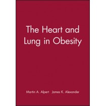 The Heart and Lung in Obesity by Martin A. Alpert, 9780879936853