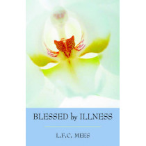 Blessed by Illness by L. F. C. Mees, 9780880100540