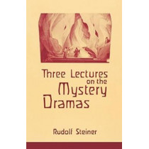 Three Lectures on the Mystery Dramas by Rudolf Steiner, 9780880100601