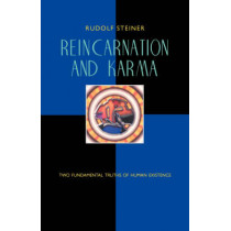 Reincarnation and Karma: Two Fundamental Truths of Existence by Rudolf Steiner, 9780880105019