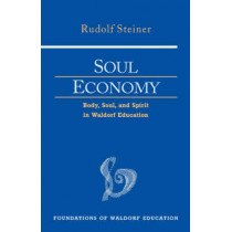Soul Economy: Body, Soul, and Spirit in Waldorf Education by Rudolf Steiner, 9780880105170