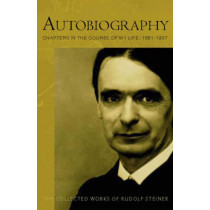 Autobiography: Chapters in the Course of My Life by Rudolf Steiner, 9780880106009