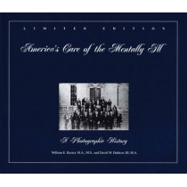 America's Care of the Mentally Ill: A Photographic History by William Baxter, 9780880485395