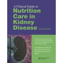 A Clinical Guide to Nutrition Care in Kidney Disease by Laura Byham-Gray, 9780880914703