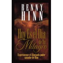 Hoy Es El Dia de Tu Milagro by Benny Hinn, 9780881134209