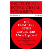 The Ex-Im Bank in the 21st Century - A New Approach? by Gary Clyde Hufbauer, 9780881323009