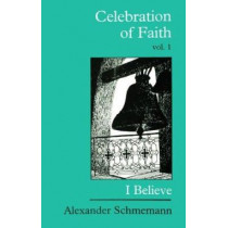 The Celebration of Faith: v.1: Sermons by Alexander Schmemann, 9780881411119